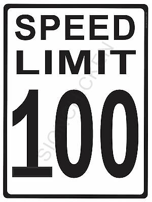 """SPEED LIMIT  100MPH - NEW ALUMINUM SIGN - 9"""" X 12""""  road and street signs -"""