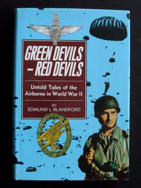 Green Devils - Red Devils: Untold Tales of the Airborne in World War II