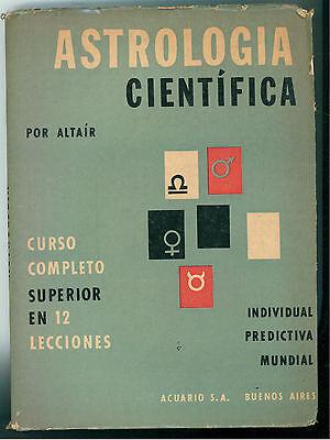ALTAIR ASTROLOGIA CIENTIFICA CURSO COMPLETO SUPERIOR 12 LECCIONES ACUARIO 1960