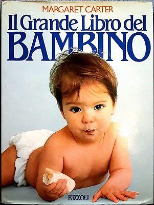 Margaret Carter, Il Grande Libro del Bambino, Ed. Rizzoli, 1987
