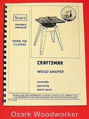 Craftsman Wood Shaper Model 113.23930 Owners Instructions Parts Manual 1046