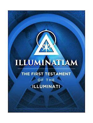 Illuminatiam: The First Testament Of The
