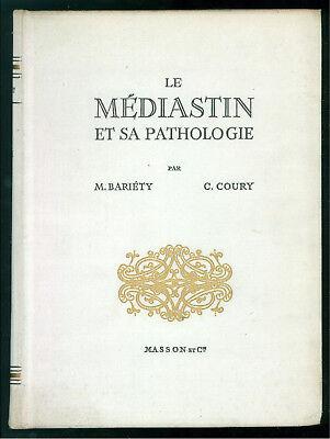 BARIETY MAURICE COURY CHARLES LE MEDIASTIN ET SA PATHOLOGIE MASSON 1958 MEDICINA