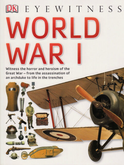 Eyewitness World War I BRAND NEW BOOK by DK (Paperback, 2014)