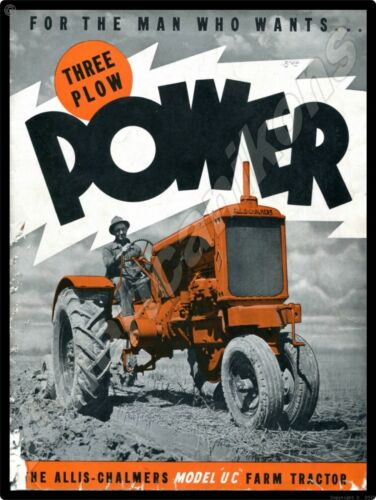 """Allis Chalmers Tractors Model UC New Metal Sign: """"Three Plow Power"""" Distressed"""