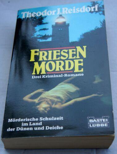 Friesen-Morde  - J. Reisdorf, Theodor - Drei Kriminal-Romane