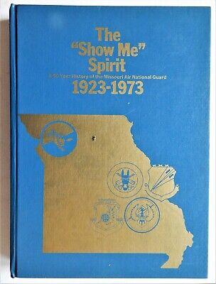 Missouri National Guard - Missouri Air National Guard History 50 year The Show Me Spirit 1973 Lindbergh HC