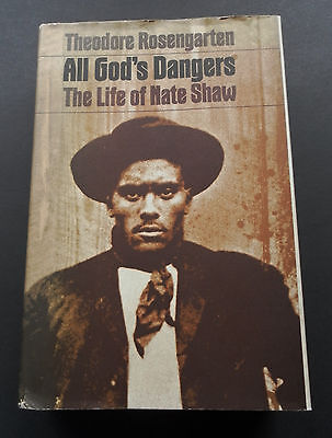 All God's Dangers-The Life of Nate Shaw-Theodore Rosengarten-HBDJ-1975 UK 1st