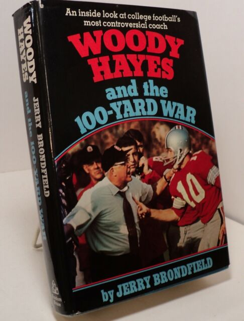 Woody Hayes and the 100-Yard War by Jerry Brondfield - First edition