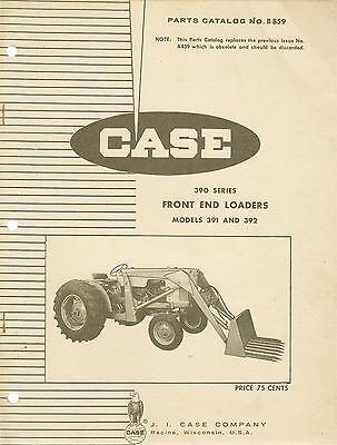 Original Case Parts Catalog No. B859 390 Series Front End Loaders Models 391392
