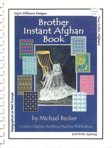 BROTHER INSTANT AFGHAN BOOK w/ DAK DISK  by Michael Becker