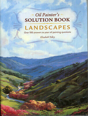 OIL PAINTERS SOLUTION BOOK Landscapes By Tolley 2007 Oil Painters Solution Book