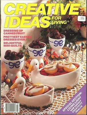 Creative Ideas For Living Magazine Mar 1986 Easter Dress Windmill Weights Quilts (Creative Dresses Ideas)