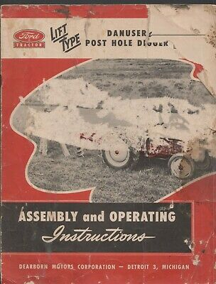 1947 Ford Tractor Danuser Post Hole Digger Assembly Operating Instructions