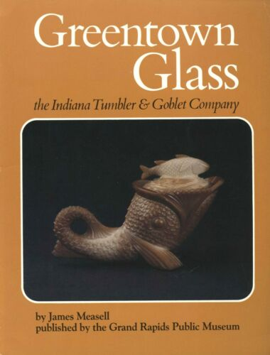 Greentown Glass Indiana Tumbler & Goblet Co. ID / Book + Price Guide Supplement