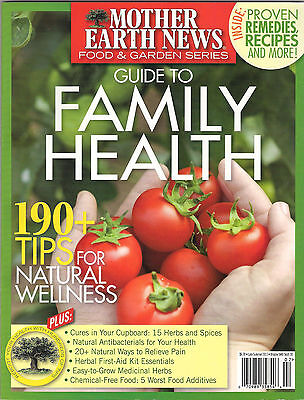 Mother Earth News Guide To Family Health 190  Tips For Natural Wellness Remedies