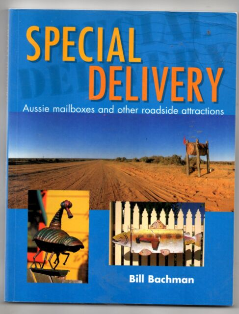 Special Delivery, Aussie Mailboxes and other roadside attractions, Bill Bac