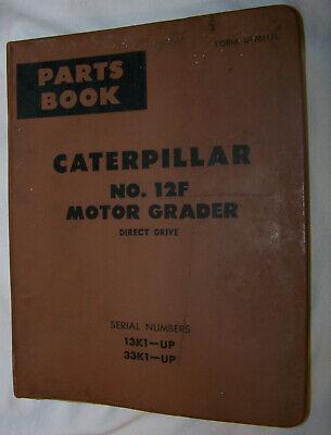 Caterpillar Parts Book No. 12f Motor Grader Direct Drive 13k1 33k1 And Up