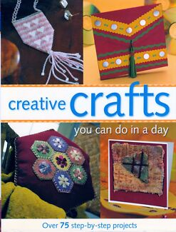 CREATIVE CRAFTS YOU CAN DO IN A DAY BOOK HARDCOVER