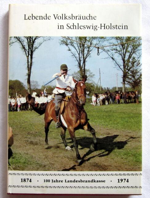LEBENDE VOLKSBRÄUCHE IN SCHLESWIG-HOLSTEIN - Gisela Jaacks