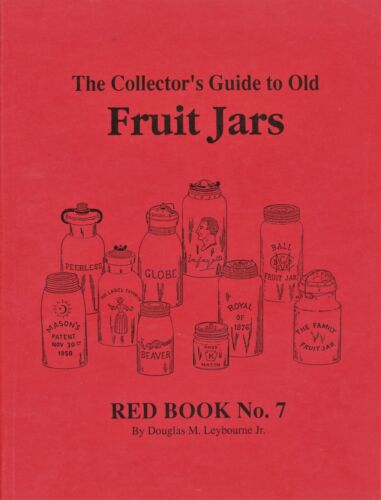 Old Collectible Fruit Jars - Types Makers Dates Colors Values / Scarce Book