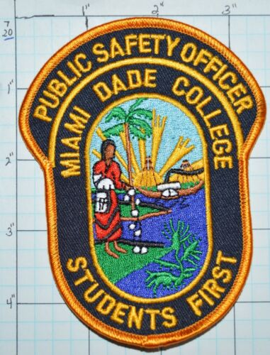 MIAMI DADE COLLEGE STUDENTS FIRST PUBLIC SAFETY OFFICER POLICE PATCH