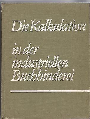 N.N.: Die Kalkulation in der industriellen Buchbinderei (Buch 1968)