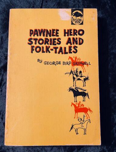 PAWNEE HERO STORIES AND FOLK TALES GEORGE BIRD GRINNELL 1967 U OF NEBRASKA