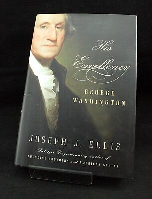 His Excellency: George Washington by Joseph J. Ellis 2004 Hardcover ()