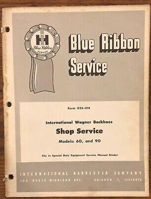 International Harvester Wagner Backhoes Gss-1114 Tractors Service Manual 60 90