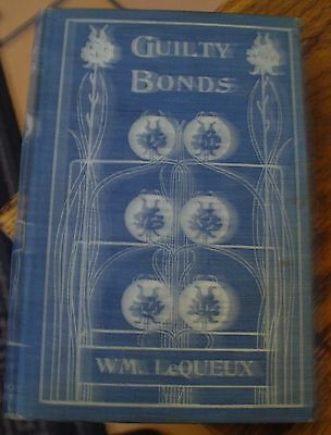 Guilty Bonds LeQueux Vintage MYSTERY Early 20th Century FREE US SHIPPING LOOK