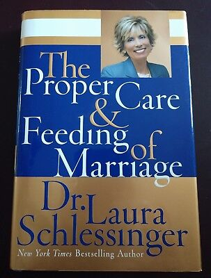 The Proper Care and Feeding of Marriage by Dr Laura Schlessinger (Dr Laura Proper Care And Feeding Of Marriage)