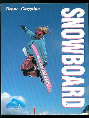 CARGNINO BEPPE SNOWBOARD MULATERO 1991 ALPINISMO MONTAGNA