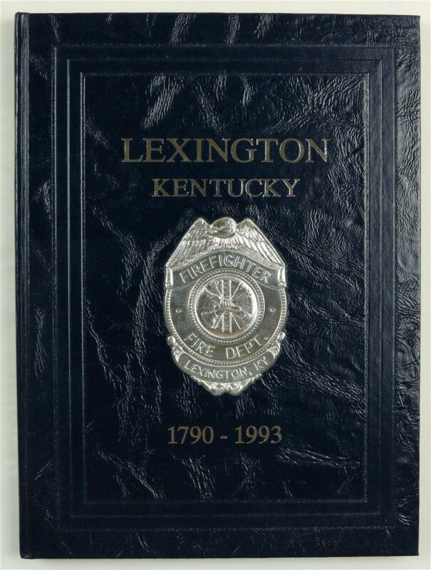 Lexington Fire Department KY Kentucky 1993 Firefighter History Year Book