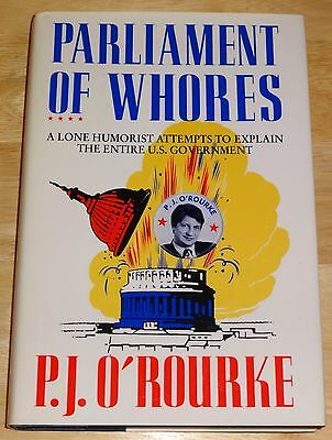 Parliament of Whores by P. J. O'Rourke 1st Edition
