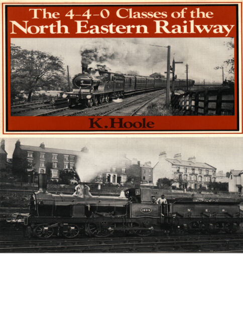 NORTH EASTERN RAILWAY 4-4-0 Classes  K Hoole Ian Allan Hardback 1st Ed 1979