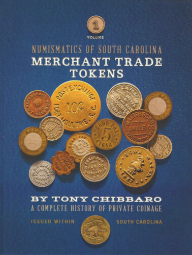NEW TOKEN BOOK - MERCHANT TRADE TOKENS OF SOUTH CAROLINA by Tony Chibbaro