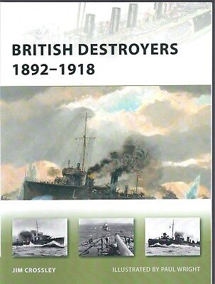 New Vanguard No. 163: British Destroyers 1892-1918 - Jim Crossley NEW Paperback