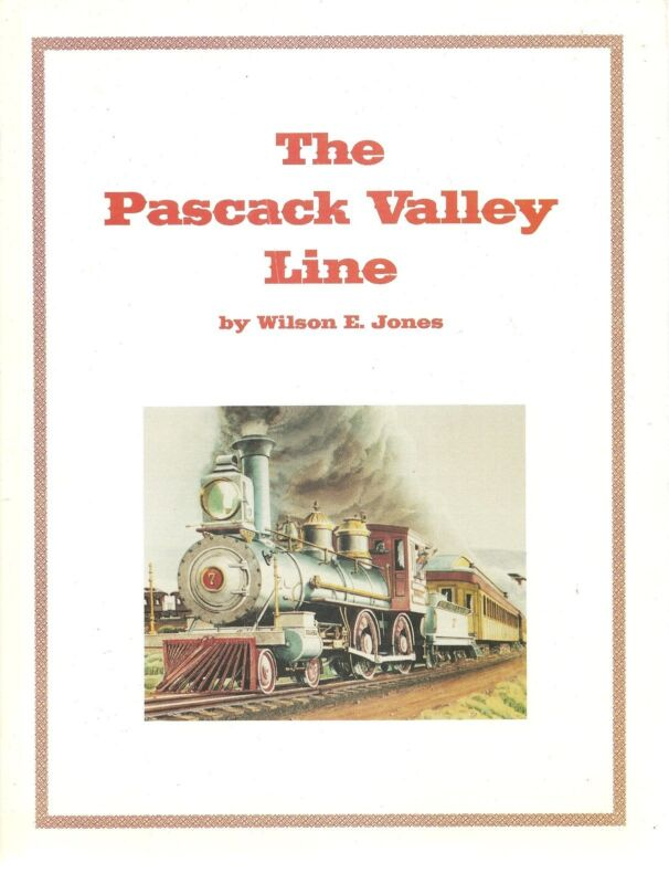 The PASCACK VALLEY LINE -  A History of the NEW JERSEY & NEW YORK RAILROAD (NEW)