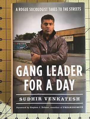 Venkatesh -Gang Leader for a Day: A Rogue Sociologist Takes to the Streets ()