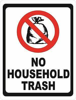 No Household Trash Sign. Size Options. Garbage Dumpster Rules Refuse Cans