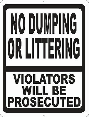 No Dumping Or Littering Violators Prosecuted Sign. Size Options. Illegal Dump