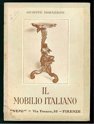MORAZZONI GIUSEPPE IL MOBILIO ITALIANO NEMI 1940 ANTIQUARIATO ARREDAMENTO ARTE