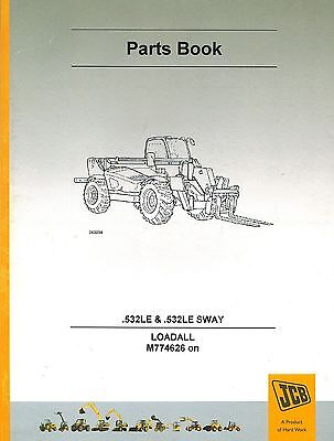 Jcb .532 Le 532le Sway Loadall Owners Parts Manualnew 98007866 Issue 9