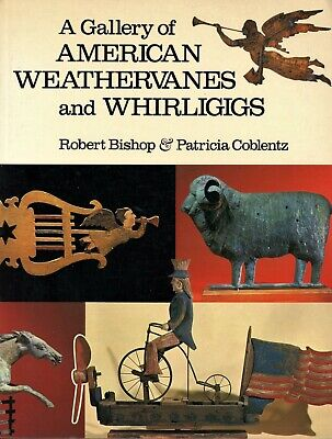 Antique Folk Art Weathervanes Weather Vanes Whirligigs / Scarce Illustrated Book