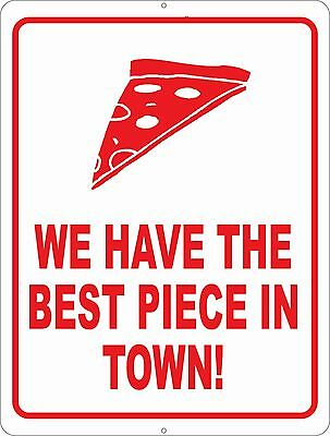 We Have Best Piece In Town Sign. Size Option. Decor Pizza Restaurant Restaurants