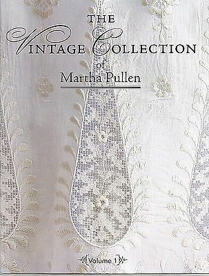The Vintage Collection by Martha Pullen ~ Beautiful Embroidered Clothes