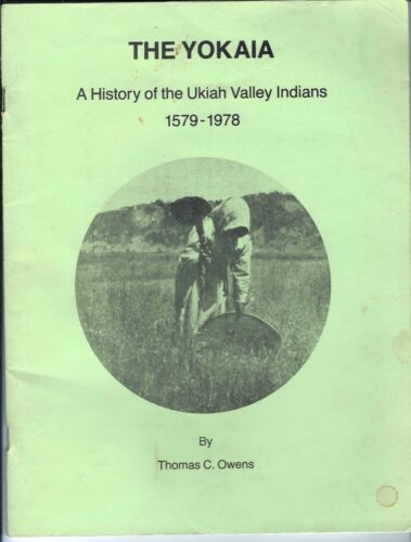 Yokaia Ukiah Valley Indian tribe history book 1980 Mendocino California Yokayo