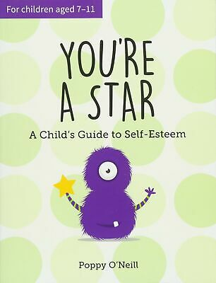 You're a Star: A Childs Guide to Self-Esteem by Poppy O'Neill New Paperback Book