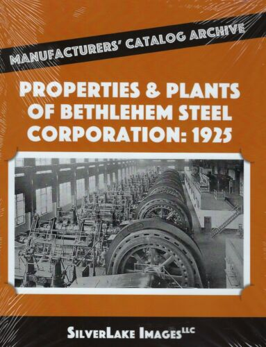 Properties & Plants of BETHLEHEM STEEL Corporation - (NEW BOOK)